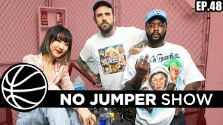 The No Jumper Show Ep. 48