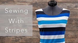 Seeing stripes? We provide some helpful tips in sewing with this ty...