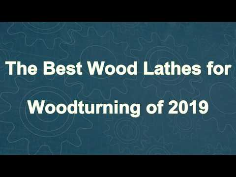 The Best Wood Lathes For Woodturning Of 2019