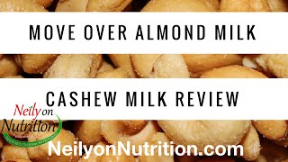 Move Over Almond Milk - You've Got Competition! Cashew Milk Review