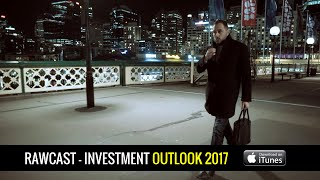 Investment Outlook 2017 - How to invest your money (Podcast Episode)