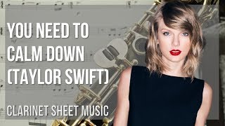 EASY Clarinet Sheet Music: How to play You Need To Calm Down by Taylor Swift