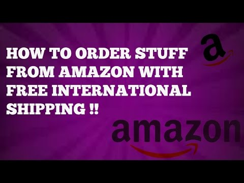 How To Order Stuff From Amazon.com With Free International Shipping !!