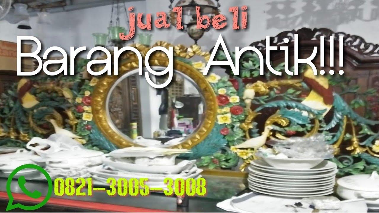 Jual Beli Barang Antik Bandung Tlp Wa 0821 3005 3008 Youtube