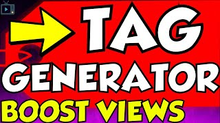 How To Get More Views FAST -  Youtube Tag Generator 2018