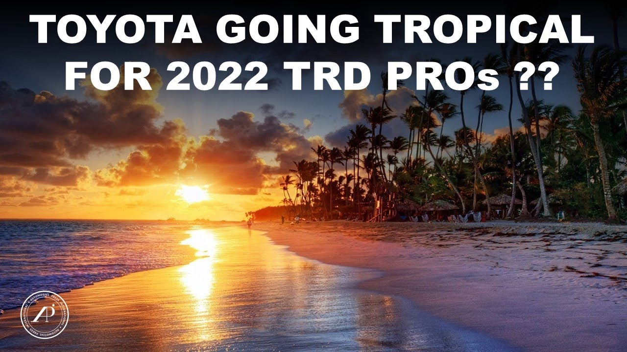 Toyota Going Tropical for 2022 TRD Pros? 2022 Toyota Tundra, Tacoma, 4Runner, Sequoia TRD Pro Color
