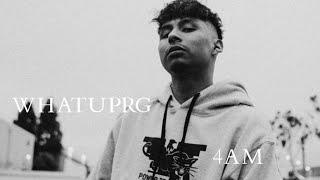 WHATUPRG - 4AM (Music Video Visualizer)