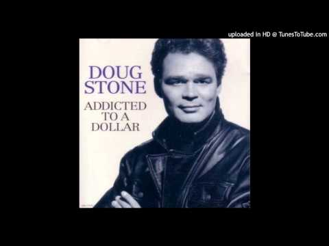 Doug Stone - Addicted to a Dollar