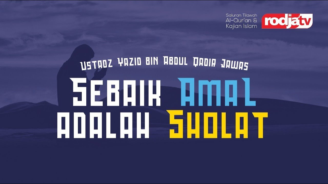 Sebaik Amal adalah Sholat (Ustadz Yazid bin Abdul Qadir Jawas)