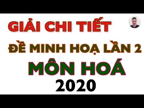 Giải chi tiết đề minh hoạ lần 2 Môn Hoá 2020 – Hướng dẫn giải chi tiết Full đề minh hoạ môn Hoá