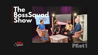 BossSquad Show - Pilot 1