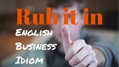 'Rub it in' Meaning | English Business Idioms
