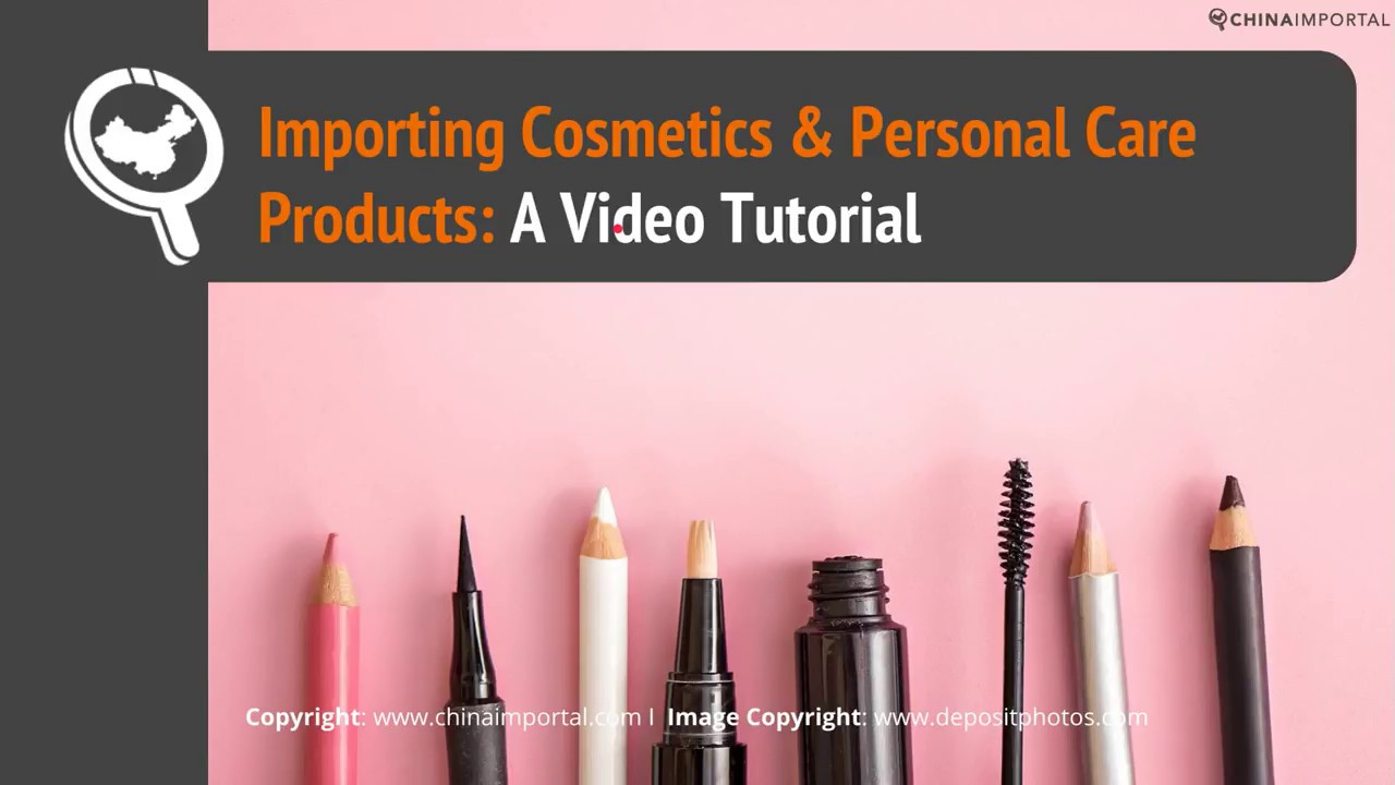 Guide to Importing Cosmetics & Personal Care Products from China