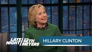 Hillary Clinton on Why Bill Clinton Will Make a Great First Gentleman - Late Night with Seth Meyers