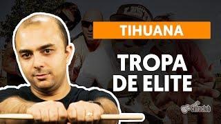 Tropa De Elite - Tihuana   Como tocar na bateria