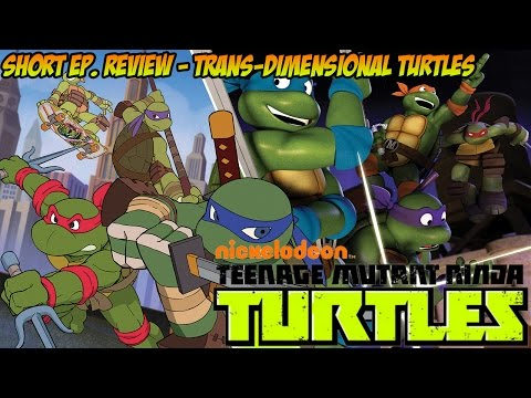 TMNT Quick Episode Review - Trans-Dimensional Turtles