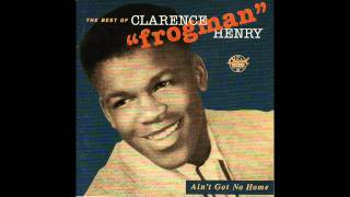 "Clarence ""Frogman"" Henry (I Don't Know Why) But I Do"