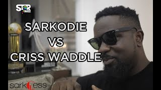 MY TOUGHEST RAP BATTLE WAS WITH CRISS WADDLE - SARKODIE | STARBUZZ TV