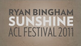 ryan bingham performs sunshine live at acl 2011