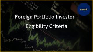 Foreign Portfolio Investor - Eligibility Criteria