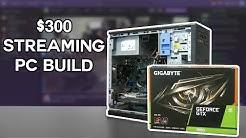 $300 STREAMING & GAMING PC?