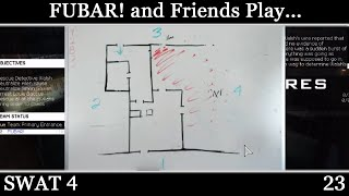 FUBAR! and Friends Play - SWAT 4 [23]