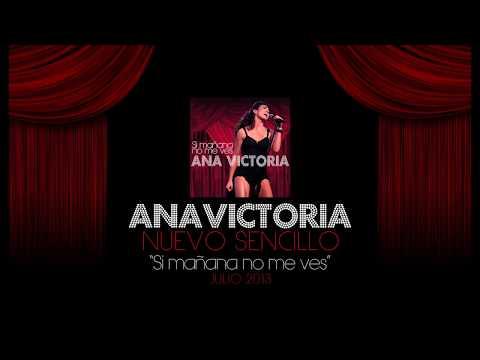 Si Mañana No Me Ves - Ana Victoria (Un Hombre Normal)