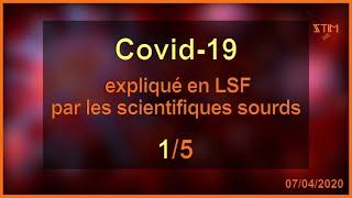 Covid-19 - expliqué en LSF par les scientifiques sourds (1/5)