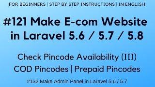 #121 Make E-com in Laravel 5.7 / 5.8    Check Pincode Availability (III)   COD/Prepaid Pincodes