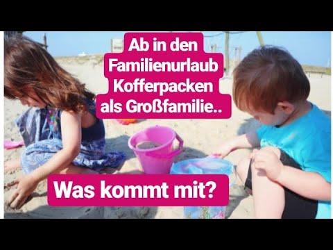 Großfamilien Urlaub| Koffer Packen... Was Nehmen Wir Als Familie Mit 4 Kindern Mit?