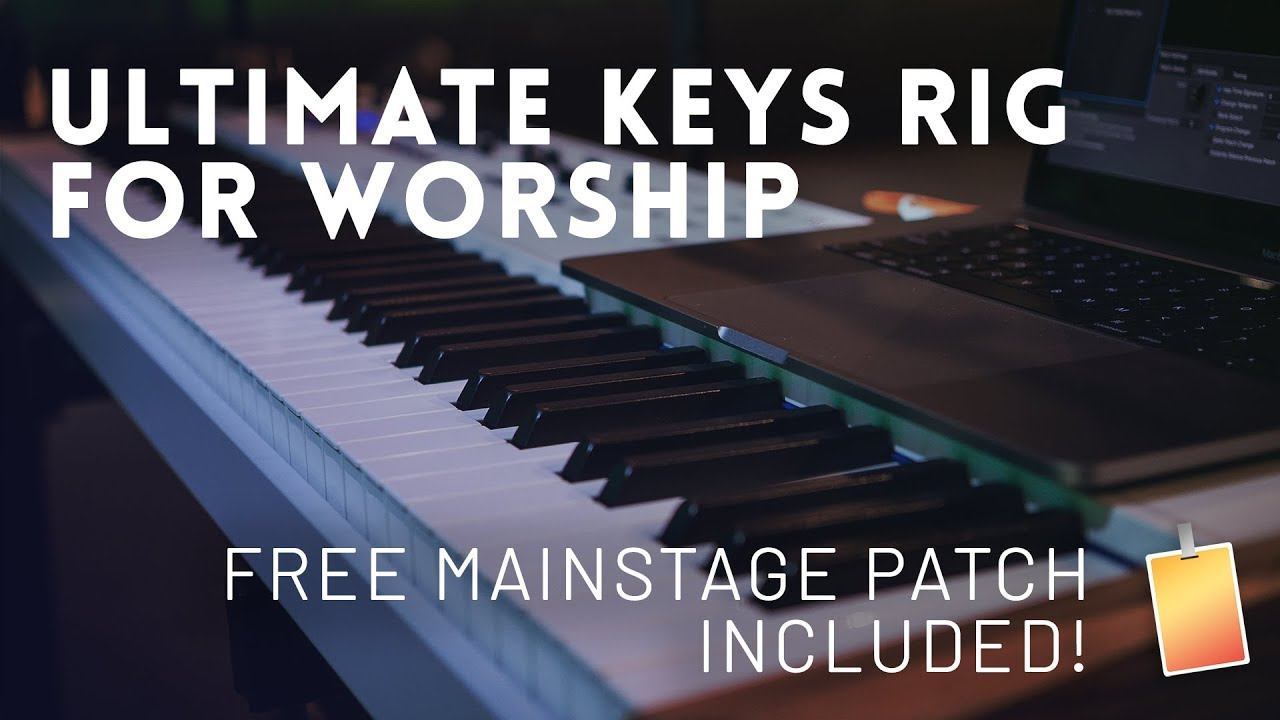 Ultimate Worship MainStage Patch (Free) - Worship Tutorials