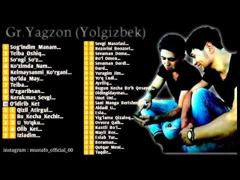 YAGZON GURUHI 2020  ЯГЗОН ГУРУХИ 2020  YOLG'IZBEK GR  YAGZON TOP XIT QO'SHIQLAR TO'PLAMI