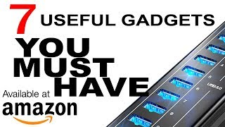 7 USEFUL GADGETS YOU MUST HAVE thumbnail