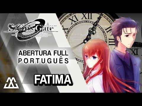 Steins;Gate 0 Abertura Completa em Português - Fatima (PT BR)