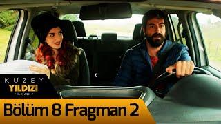 Kuzey Yıldızı İlk Aşk 8. Bölüm 2. Fragman