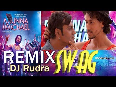 Swag Remix Munna Michael New Movie 2017 DJ Rudra |Tiger Shroff & Nawazuddin Siddiqui | RDGAudio