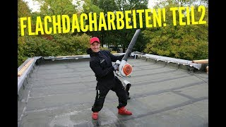 Dachdecker / Flachdacharbeiten Teil 2 / Flat roof work 2