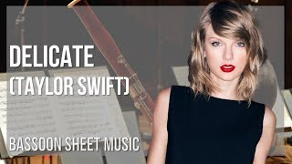 EASY Bassoon Sheet Music: How to play Delicate by Taylor Swift