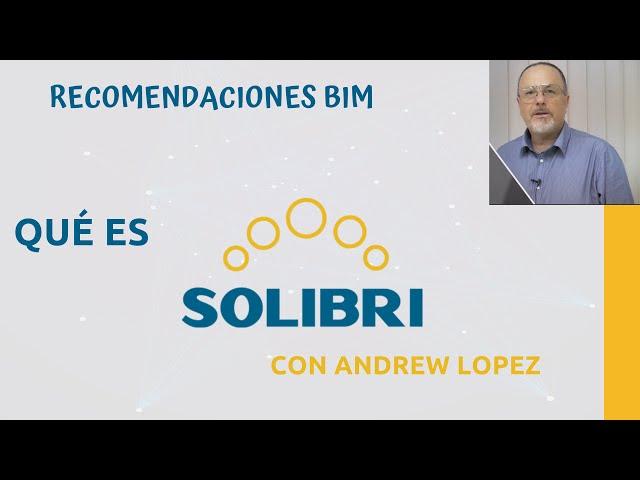 ¿Qué es Solibri y para qué sirve? con Andrew Lopez | Recomendaciones BIM
