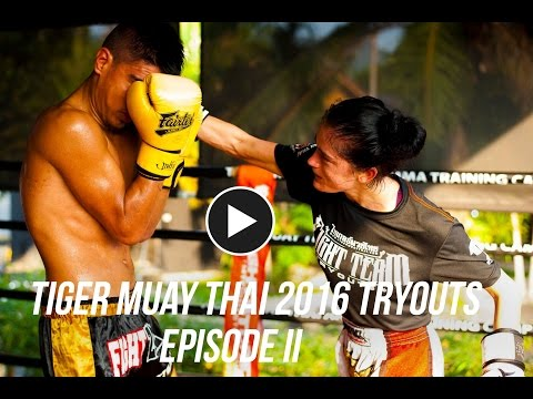 2016 Tiger Muay Thai Team Tryout Documentary: Episode II