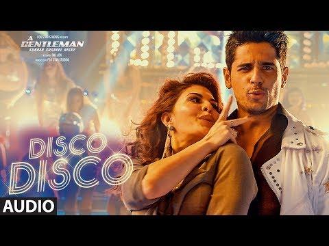 Disco Disco Song (Full Audio) : A Gentleman - Sundar, Susheel, Risky | Sidharth, Jacqueline