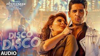 Disco Disco Song Full Audio A Gentleman Sundar Susheel