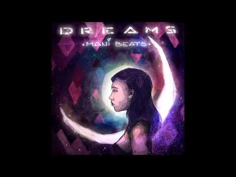 Клип Mani Beats - Dreams