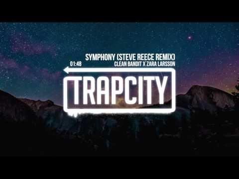 Clean Bandit x Zara Larsson - Symphony (Steve Reece Remix)