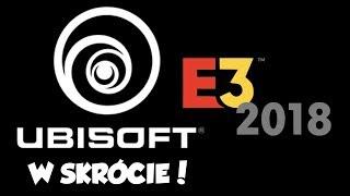 #UBIE3 w skrócie | Ubisoft E3 2018