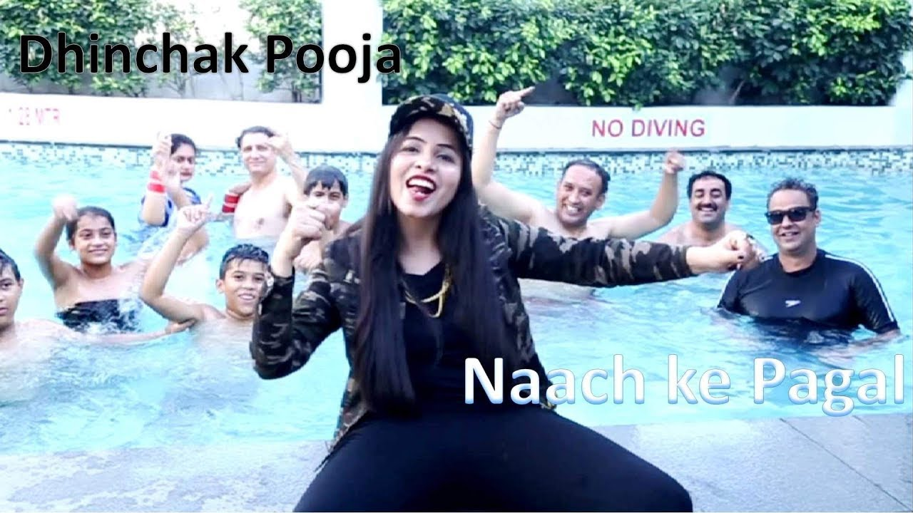 Dhinchak Pooja  - Naach ke Pagal