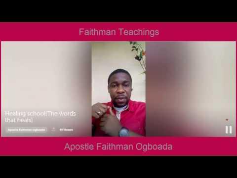 Apostle Faithman Ogboada - Healing School (The Words That Heal)