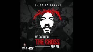 Deitrick Haddon - He Carried The Cross For Me (AUDIO ONLY)