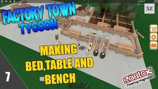 Factory Town Tycoon - Making Bed,Table And Bench - 7 - Roblox