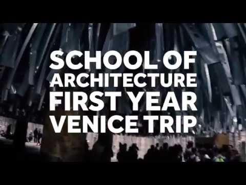 School of Architecture First Year Venice Trip